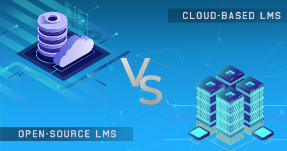 Cloud-Based LMS Vs. Open-Source LMS